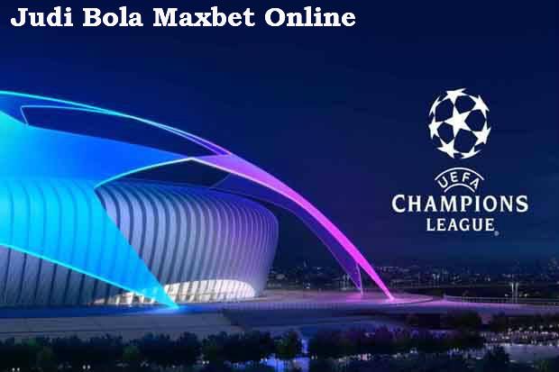 judi liga champions Maxbet